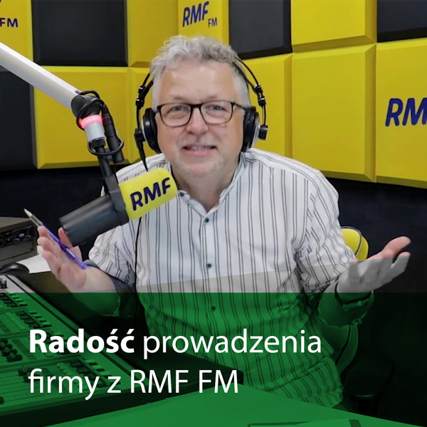 Radość prowadzenia firmy z RMF FM