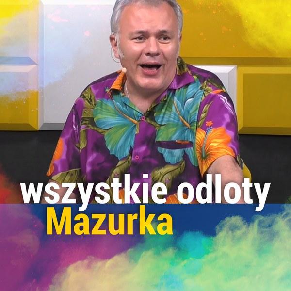 Wszystkie odloty Mazurka
